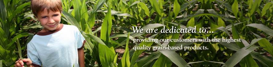 We our dedicated to providing our customers with the highest quality grain-based products.